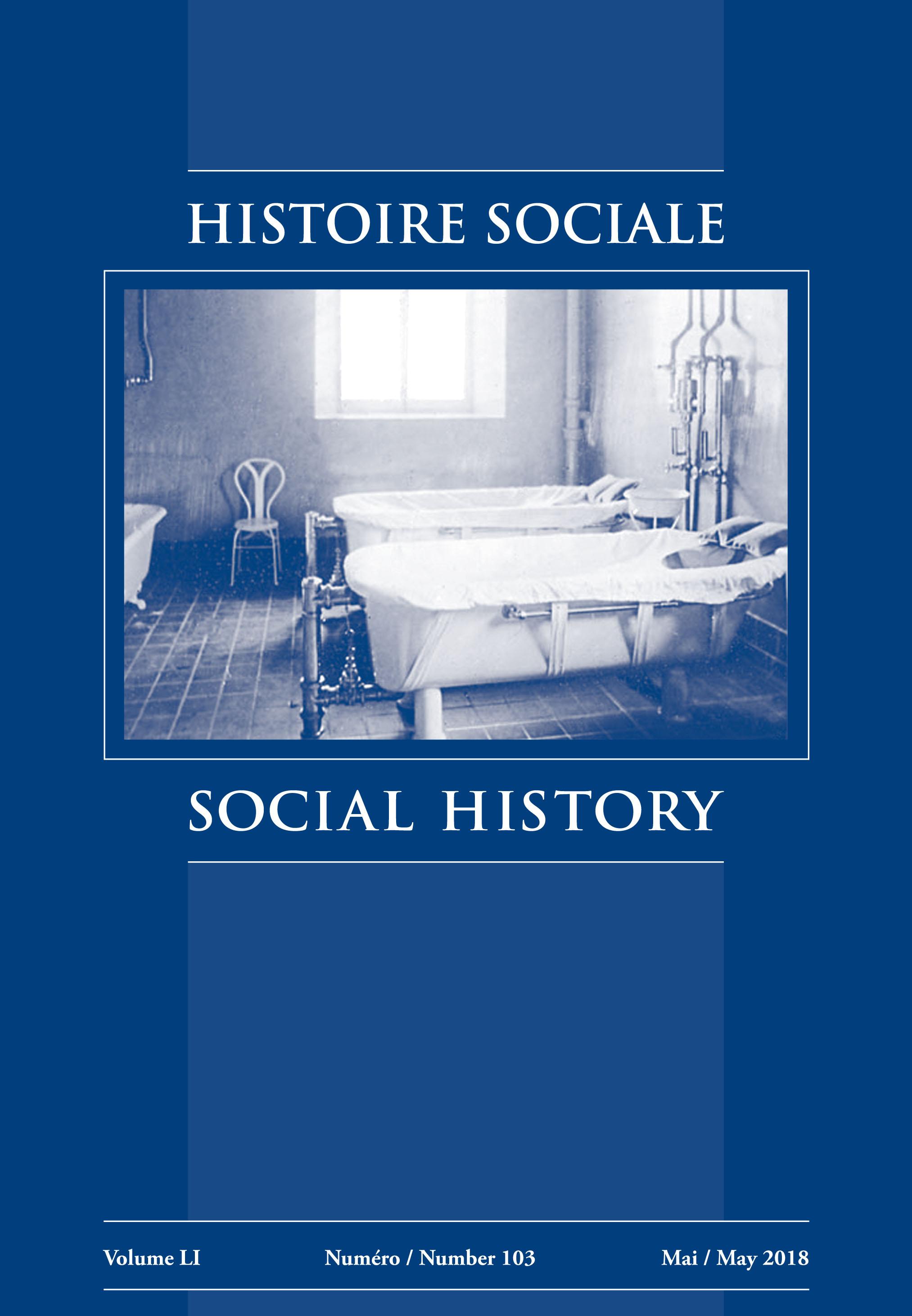 HISTOIRE SOCIALE / SOCIAL HISTORY Volume LI No 103 (May 2018))
